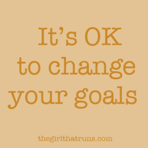 the girl that runs - it's ok to change your goals