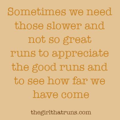 appreciate the slow runs